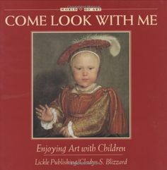 Come Look with Me: Enjoying Art with Children (Come Look with Me) (World of Art) by Gladys S. Blizzard,http://www.amazon.com/dp/0934738769/ref=cm_sw_r_pi_dp_eOPUsb18Z1KK32MM