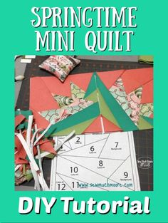 Spring Fling Mini Quilt - Sew Much Moore Quilting For Beginners, Quilting Tips, Quilting Tutorials, Sewing Projects For Kids, Sewing For Kids, Paper Pieced Quilt Patterns, Quilting Patterns, Foundation Paper Piecing, Mini Quilts