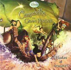 Campanilla y el gran rescate : ¡Hadas al rescate! / Disney. Libros Disney, 2010