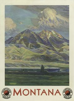 Montana, Northern Pacific - Vintage Travel Poster - I'm pretty sure this is Glacier National Park where I have watched a train go mountains that looked a lot like this one