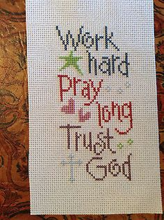 completed cross stitch lizzie kate Work Pray Trust God