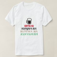 drinking beer in Swahili (kunywa bia) T-Shirt #swahili #language #word #sentence #tshati #TShirt Word Sentences, Summer Drinks, Cool T Shirts, Keep It Cleaner, Drinking, Beer, T Shirts For Women, Words, Mens Tops
