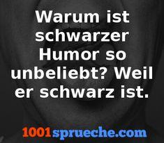 Schwarzer Humor - Mehr Witze gibt's auf 1001sprueche.com