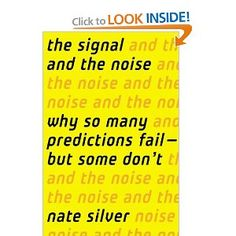 Amazon.com: The Signal and the Noise: Why So Many Predictions Fail — but Some Don't (9781594204111): Nate Silver: Books