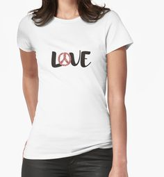 """""""Love is peace"""" Womens Fitted T-Shirts by Cyra26   Redbubble"""