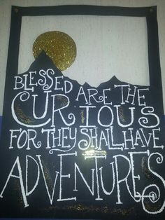 Adventures poster Pinterest Projects, Chalkboard Quotes, Art Quotes, Blessed, Adventure, Poster, Posters, Fairy Tales, Adventure Nursery