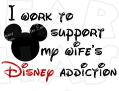 I work to support my wife's Disney addiction with Mickey Mouse INSTANT DOWNLOAD digital clip art DIY for shirt :: My Heart Has Ears