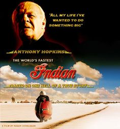 The Worlds Fastest Indian - such a great movie!