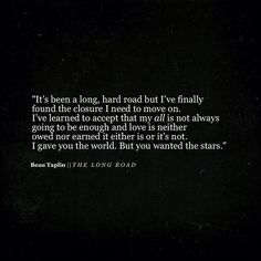 beau taplin quotes / the long road Great Quotes, Quotes To Live By, Me Quotes, Inspirational Quotes, Qoutes, Hurt Quotes, Amazing Quotes, Motivational Quotes, Beau Taplin Quotes