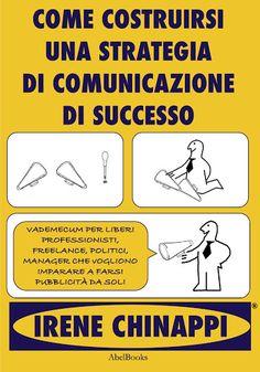 Come costruirsi una strategia di comunicazione di successo