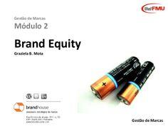 Brand Equity by Graziela Bernardo Mota via slideshare