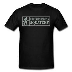 Feeling Kinda  Squatchy (Black) Men s Premium T-Shirt - black 0e691a12fc5f