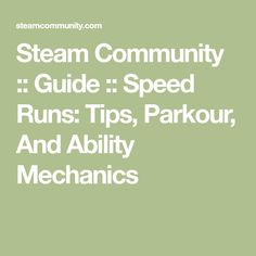 Steam Community :: Guide :: Speed Runs: Tips, Parkour, And Ability Mechanics