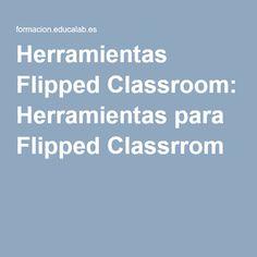 Herramientas Flipped Classroom: Herramientas para Flipped Classrrom