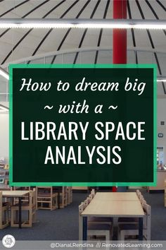 How to Dream Big with a Library Space Analysis | Renovated Learning School S, Middle School, School Ideas, Learning Spaces, Learning Activities, Old Libraries, Big Picture, Dream Big, Nonfiction