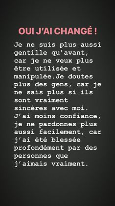 Oui j'ai changé. French Expressions, French Quotes, Bad Mood, Some Quotes, Art Quotes, Some Words, In My Feelings, Sentences, Decir No