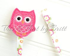 Pink Owl Feltie- Flower Ribbon- Baby Pacifier Clip- Teething Ring Clip