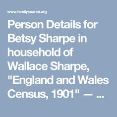 "Person Details for Betsy Sharpe in household of Wallace Sharpe, ""England and Wales Census, 1901"" — FamilySearch.org"