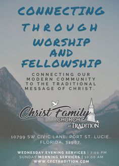 Connecting through worship and fellowship.   Would you join us in worship, fellowship and connection this week?  Wednesday Night Service at 7:00pm  Sunday Morning Service at 10:00am  ************************************* Christ Family Church at Tradition is connecting our modern community with the traditional message of Christ.