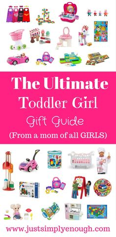 The Ultimate Toddler Girl Gift Guide (2-3 year olds)