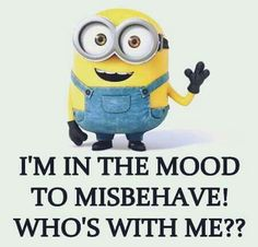 I'm in the mood to misbehave