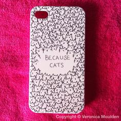 Because cats iPhone 4 case purchased on eBay.