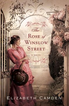 Elizabeth Camden - The Rose of Winslow Street