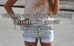 wishing every time you reblog an outfit it'd appear in your closet