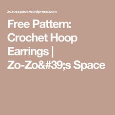 Free Pattern:  Crochet Hoop Earrings | Zo-Zo's Space