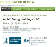 An energy company with an A+ rating with today's electric and natural gas prices?  Now that's saying something!   http://www.bbb.org/dallas/business-reviews/electric-companies/ambit-energy-holdings-in-dallas-tx-90033973