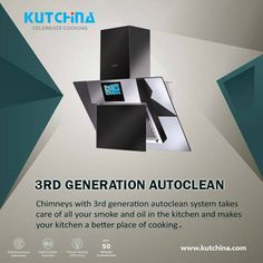 Kutchina Chimneys with 3rd Generation Autoclean system takes care of all your smoke and oil in the kitchen and makes your kitchen a better place for cooking #kutchina #kitchenchimney #chimneyprice  #Autocleanchimney