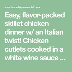 Easy, flavor-packed skillet chicken dinner w/ an Italian twist! Chicken cutlets cooked in a white wine sauce w/ garlic, tomatoes, mushrooms! 30 mins or less Chicken Recipes With Tomatoes, Chicken Skillet Recipes, Baked Chicken, Easy Mediterranean Diet Recipes, Mediterranean Dishes, Chicken Cutlets, Entree Recipes, Wine Sauce, Pasta Dishes