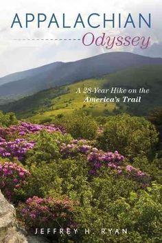 Appalachian Odyssey: A 28-year Hike on America's Trail
