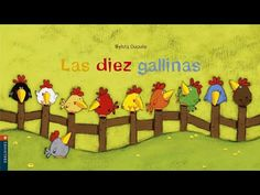 CUENTO INFANTIL - LAS DIEZ GALLINAS 🐔 - YouTube Before Kindergarten, Elementary Music Lessons, French Colors, Album Jeunesse, Basic Embroidery Stitches, Reading Logs, Friends Show, Happy Baby, Stories For Kids