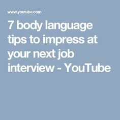 7 body language tips to impress at your next job interview - YouTube