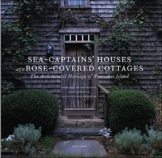 Sea Captains' Houses and Rose-Covered Cottages: The Architectural Heritage of #Nantucket Island