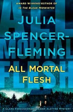 All Mortal Flesh (Rev. Clare Fergusson & Russ Van Alstyne Mysteries #5) by Julia Spencer-Fleming