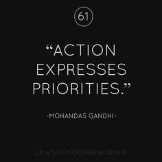 Actions express priorities.  {Pay attention beyond the words!}                                                                                                                                                                                 Mehr