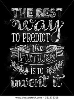 """Vector illustration with hand-drawn inscription. """"The best way to predict the future is to invent it"""" poster or postcard. Calligraphic and typographic background on chalk blackboard - stock vector"""