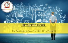 PROJECTS WORK. The Best Projects You Can Work On is Yourself ! for  more visit http://www.ntsinfotechindia.com/