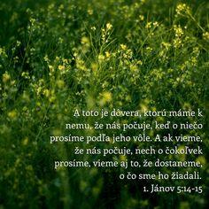 A toto je dôvera, ktorú máme k nemu, že nás počuje, ..  Citáty z Biblie - Citát - Citáty - slovensky Jeremiah 31 3, Isaiah 7, Proverbs 23, I Love You, My Love, Victor Hugo, You Are The Father, Bible Verses, Faith