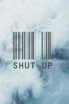 shut up , blue