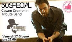50 Special - Cesare Cremonini Tribute Band Da Barboni Di Lusso http://affariok.blogspot.it/2016/06/50-special-cesare-cremonini-tribute.html