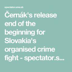 Černák's release end of the beginning for Slovakia's organised crime fight - spectator.sme.sk