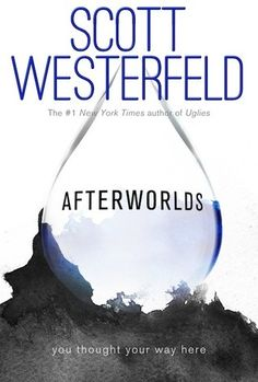 Afterworlds by Scott Westerfeld.