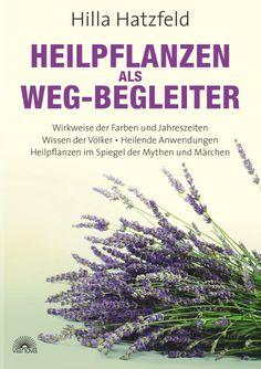 """""""Heilpflanzen als Weg-Begleiter"""" von Hilla Hatzfeld Dieses Buch ist ein wichtiges Werkzeug, um ein tieferes Verständnis für die Heilkräfte der Pflanzen zu wecken. In der Betrachtung der Pflanzen und ihrer heilenden Wirkung kann der Mensch seine eigenen körperlichen und geistig-seelischen Zustände erkennen, die der Heilung bedürfen. ISBN: 978-3-86616-245-7"""