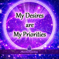 Today's Affirmation: My Desires Are My Priorities <3 #affirmation #coaching