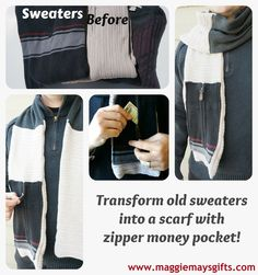 Transform old sweaters into a scarf with a zipper money pocket! www.maggiemaysgifts.com