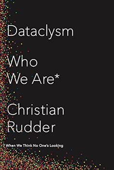 """OkCupid co-founder Christian Rudder uses big data to explore identity in """"Dataclysm: Who We Are (When We Think No One's Looking). New Books, Good Books, Books To Read, Life Online, Online Dating, Best Science Books, Like Facebook, Facebook Likes, Thing 1"""