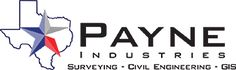 Located in Caldwell Texas, Payne Industries specializes in surveying, civil engineering, and GIS. Started by Phillip C. Payne, their company runs on the three core principles of: systematic efficiency, timely service, and quality work. They pride themselves on bringing the old fashion values of honesty, integrity and hard work into every area of their company while using modern state of the art technology. Art And Technology, Civil Engineering, State Art, Honesty, Hard Work, Integrity, Civilization, Core, Pride